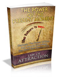 The Power Of The Present Moment